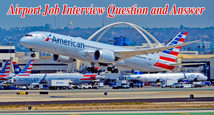 Airport Job Interview Question and Answer List
