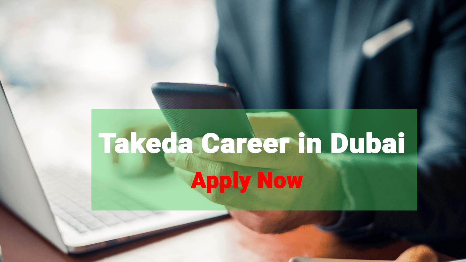Takeda Career in Dubai 2021