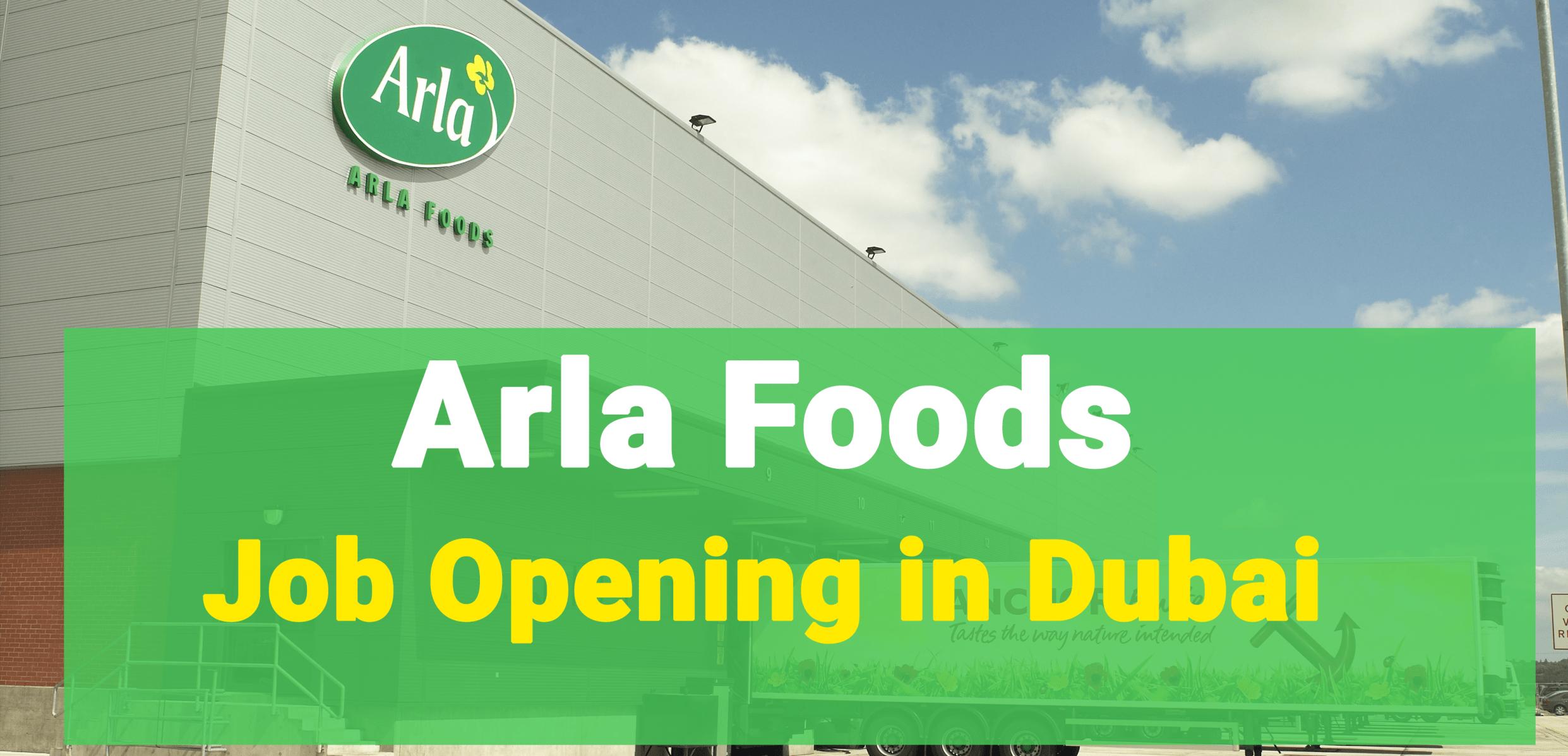 Arla Food Jobs in Dubai 2021