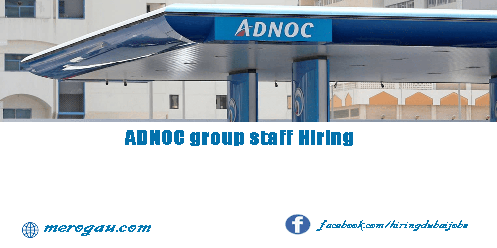 ADNOC Group Careers Urgent Require staff