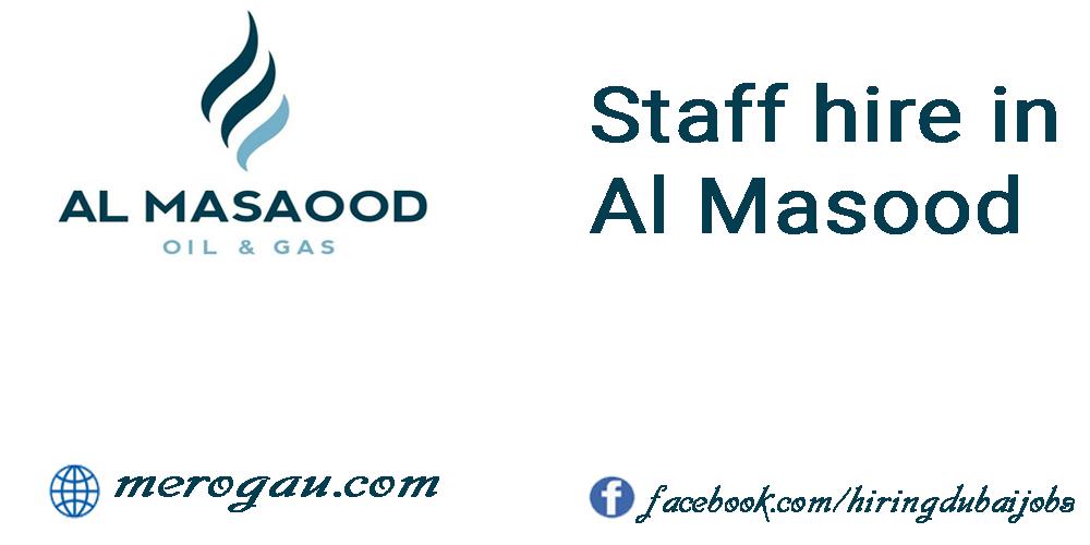AL masaood job in dubai
