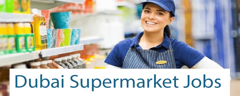 New Supermarket Jobs in Dubai Abu Dhabi 2021